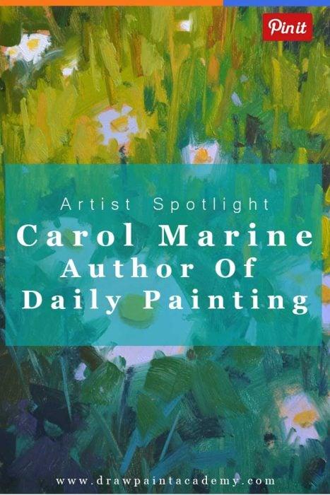 Artist Spotlight - Carol Marine, Author Of Daily Painting
