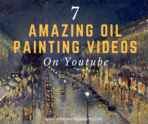 7 Of The Best Oil Painting Demonstration Videos On Youtube