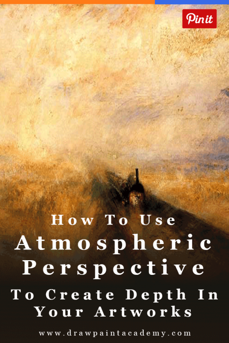 How To Use Atmospheric Perspective To Create Depth In Your Paintings