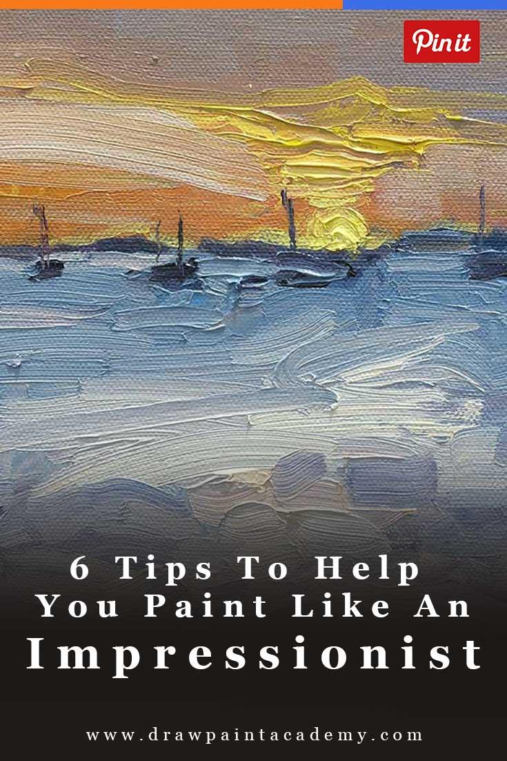 6 Tips To Help You Paint Like An Impressionist