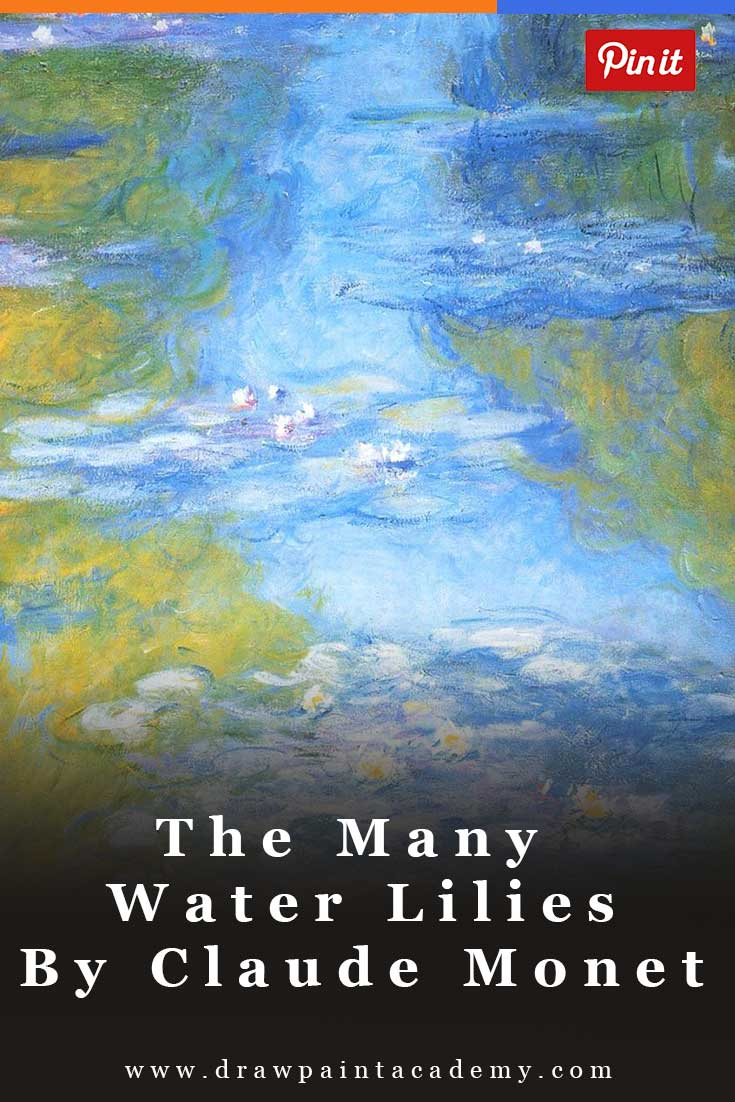 The Many Paintings Of Water Lilies By Claude Monet