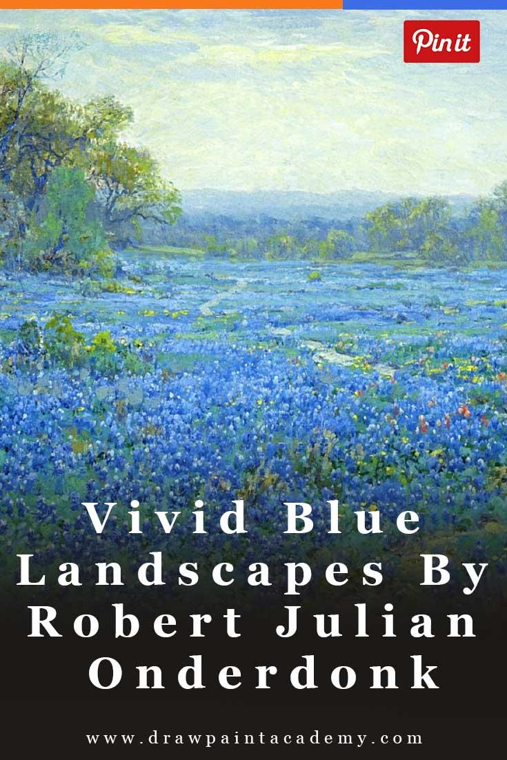 Vivid Blue Landscapes By Robert Julian  Onderdonk