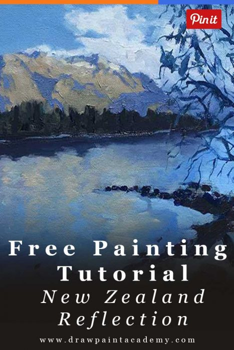 Oil Painting Tutorial - Learn To Paint This New Zealand Reflections Painting