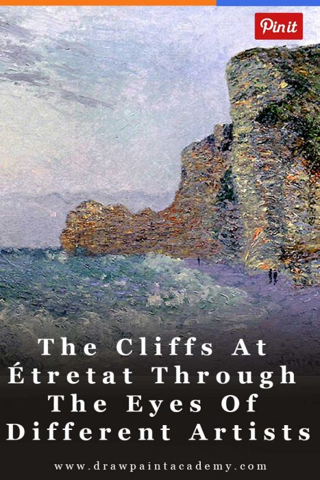 The Cliffs Of Etretat Through The Eyes Of Different Artists