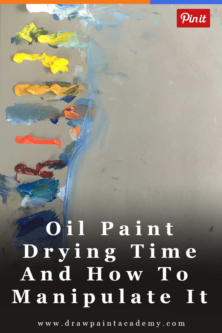 Oil Paint Drying Time - How To Speed Up Or Slow Down The Oil Paint Drying Time. #oilpainting #drawpaintacademy