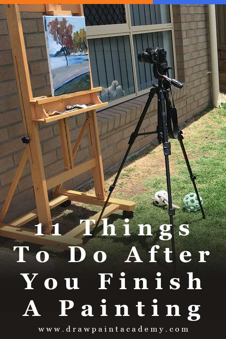 11 Things To Do After You Finish A Painting | Oil Painting For Beginners | Photographing Your Painting | Varnishing Your Painting | Preparing The Canvas