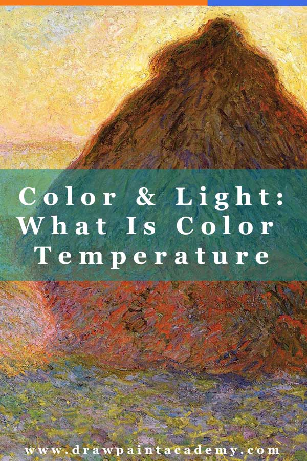 Color & Light - What Is Color Temperature | Color | Light | Art For Beginners | Oil Painting | Color Temperature | Warm Colors | Cool Colors