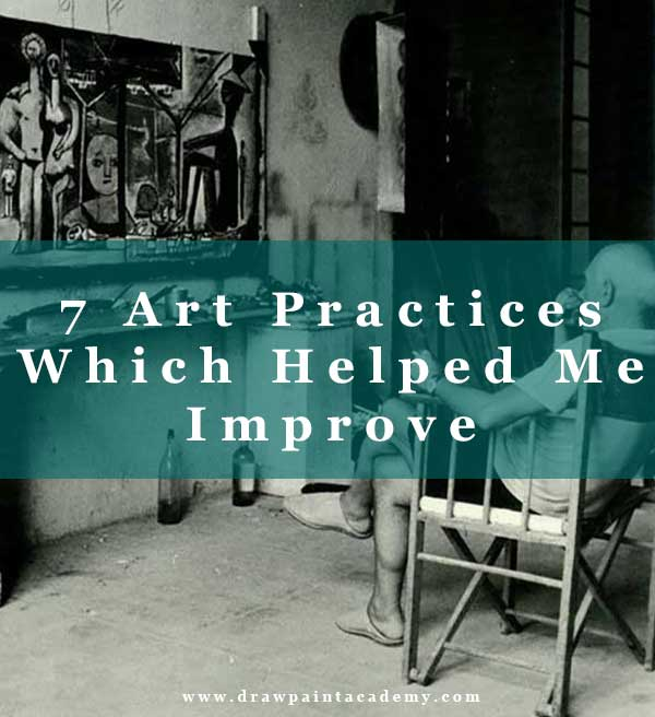 7 Simple Practices Which Have Helped Me Improve As An Artist