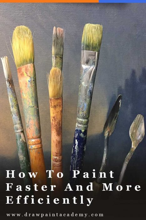 How To Paint Faster And More Efficiently | Oil Painting For Beginners