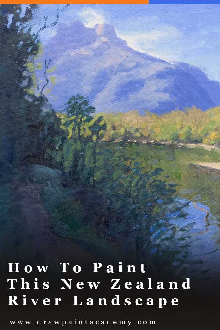 How To Paint This New Zealand River Landscape In Oils | This step-by-step painting tutorial is perfect for beginners/intermediates who want to learn more about landscape painting. #drawpaintacademy