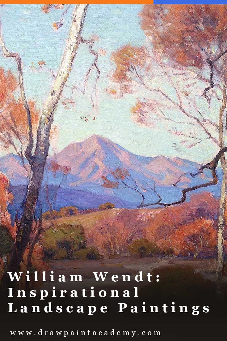 Inspirational Landscape Paintings By William Wendt | Landscape Painting For Beginners | Landscape Painting Ideas #drawpaintacademy