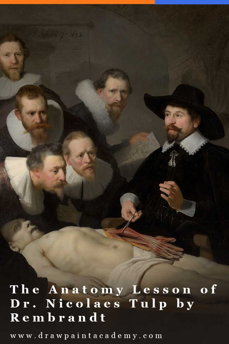 In this post, I take a closer look at The Anatomy Lesson of Dr. Nicolaes Tulp by Rembrandt. #drawpaintacademy
